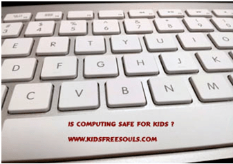Endangered Kids – Is Computing safe for Kids?