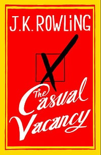 J K Rowling's Book 'The Casual Vacancy' - An adult affair!