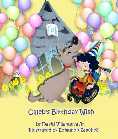 Caleb's Birthday Wish by David Villanueva Jr.